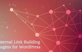 3 Most Effective Internal Linking Plugins for WordPress.