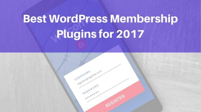 7 Best WordPress Membership Plugins 2017