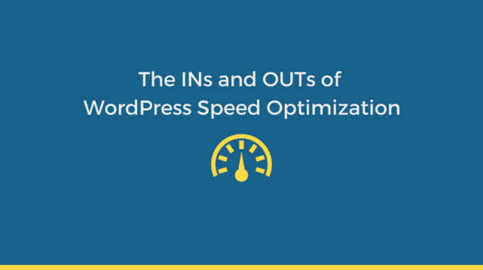 A Complete Guide to WordPress Speed Optimization – Why and How?