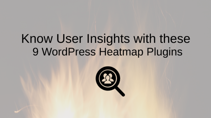 Know User Insights with these 9 WordPress Heatmap Plugins