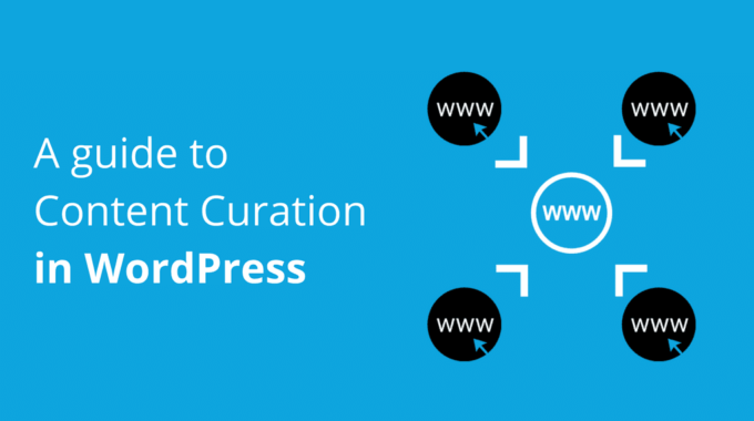 A guide to Content Curation in WordPress.