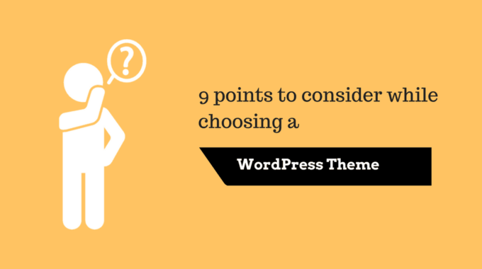 9 Important Points to Consider Before Choosing a WordPress Theme