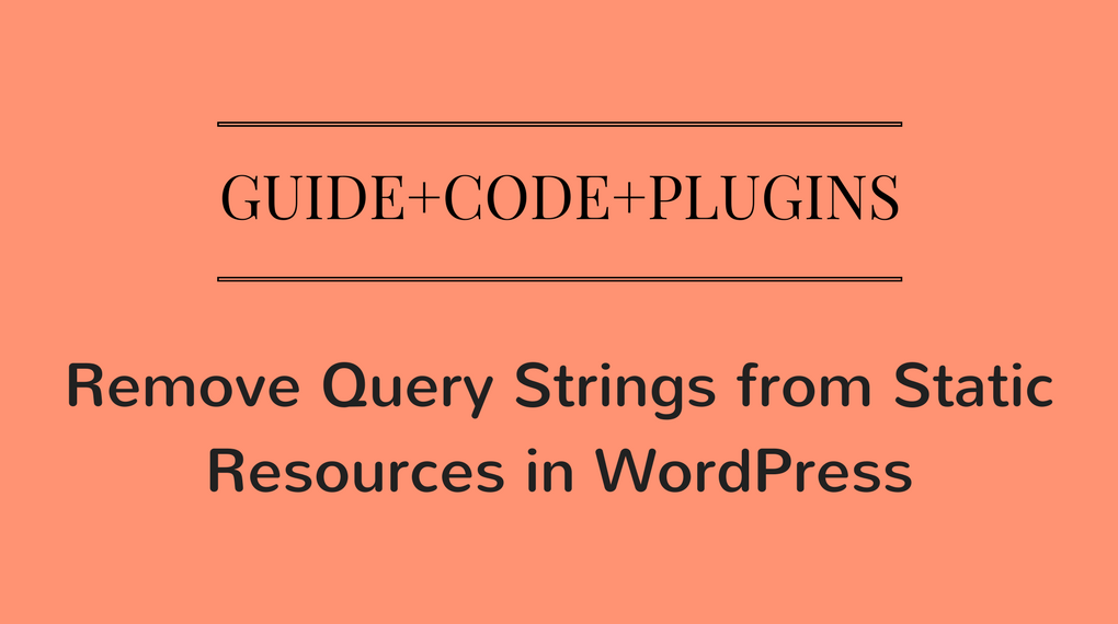 remove-query-strings-from-static-resouces-in-wordpress
