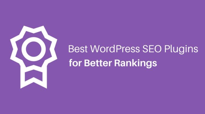 7 Best WordPress SEO Plugins for Better Rankings (2018)
