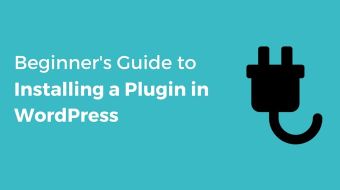How to Install a WordPress Plugin – [Beginners Guide 2018]