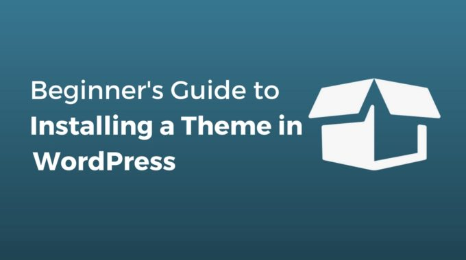 How to Install a WordPress Theme [Beginners Guide 2018]