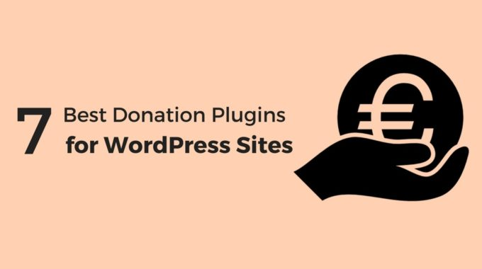 7 Best Donation Plugins for WordPress 2018