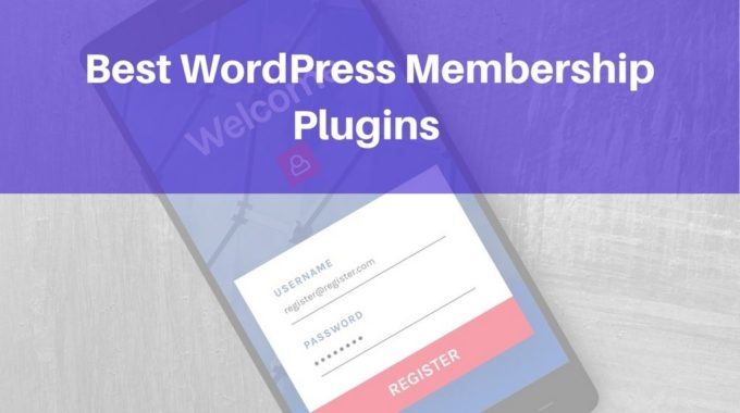 7 Best WordPress Membership Plugins 2019