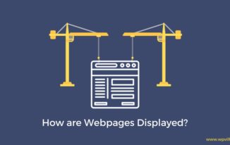 How are Webpages Displayed? Beginner's Guide – Step by Step