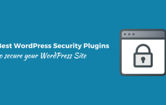 6 Best WordPress Security Plugins to Secure your WordPress site.