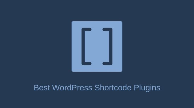 11 Best WordPress Shortcode Plugins 2019 (Free & Premium)
