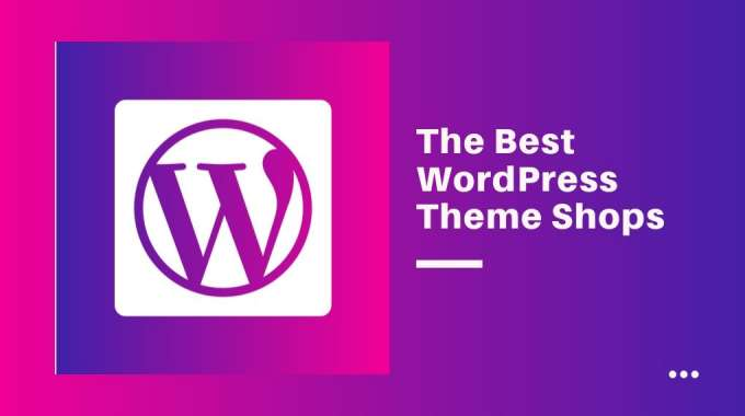 15+ Best WordPress Theme Providers for 2020.